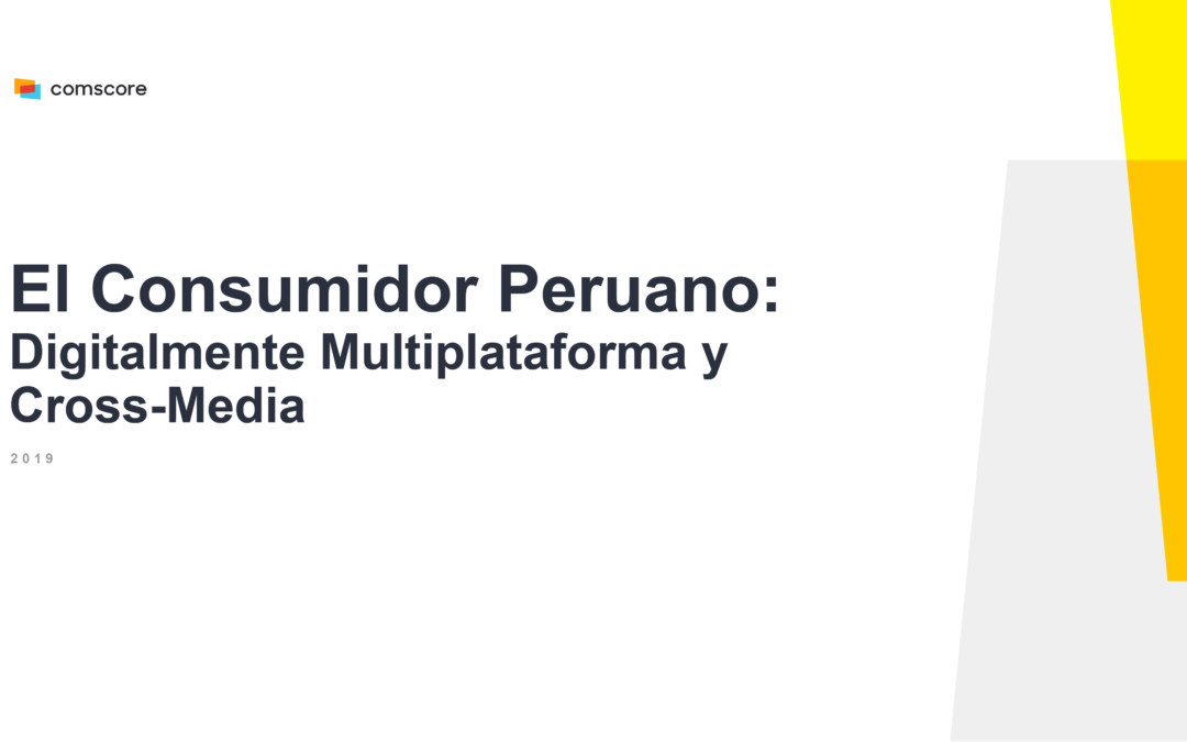 El Consumidor Peruano 2019: Multiplataforma y Cross-Media
