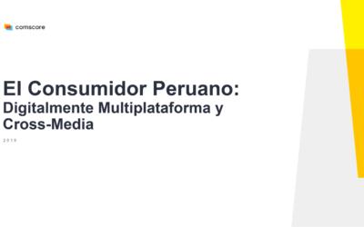 El Consumidor Peruano 2019: Multiplataforma y Cross-Media