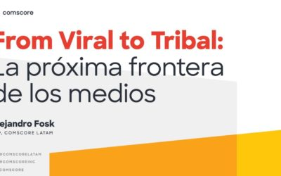 Comscore – From Viral to Tribal