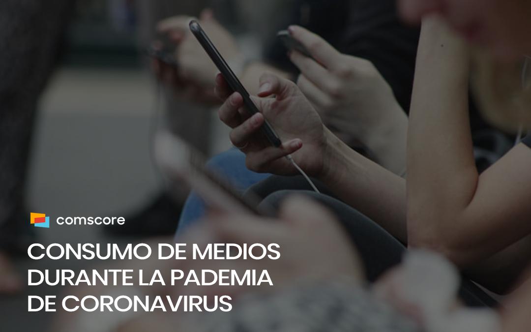 Consumo de medios durante la pandemia de coronavirus