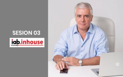 Tercera sesión #IABInHouse: 5 años en 5 semanas