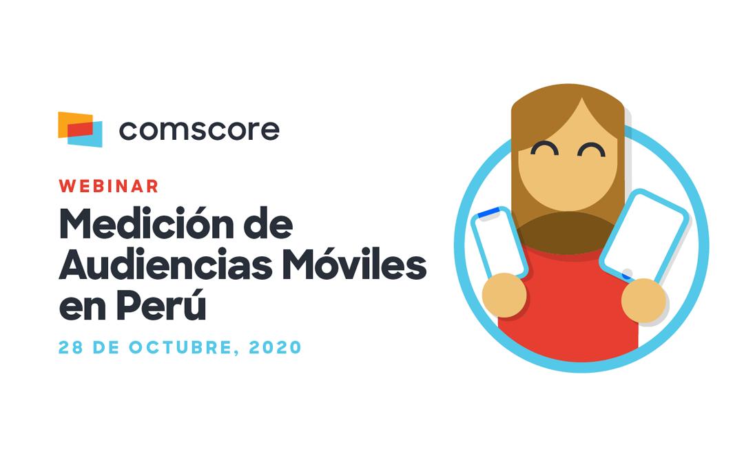 Comscore: Medición de Audiencias Móviles en Perú