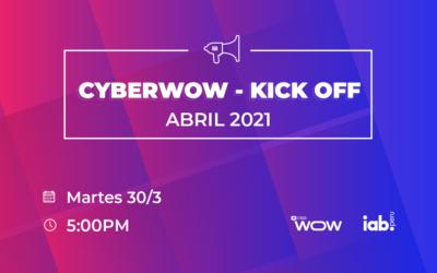 CyberWow Kick-Off Abril 2021