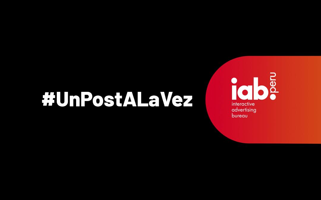 #UnPostALaVez: IAB Perú lanza campaña para confrontar el cyberbulling en redes durante elecciones