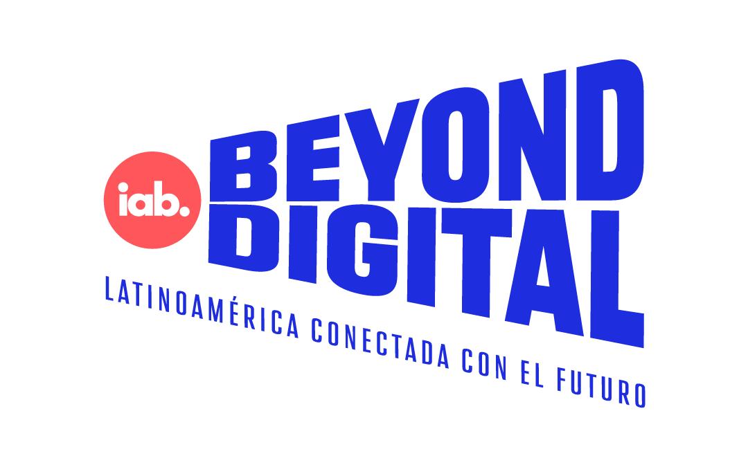 Los IAB de habla hispana en Latinoamérica se unen para crear IAB Beyond Digital