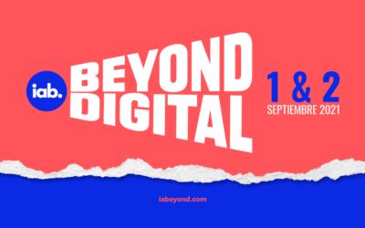 IAB Beyond Digital: El 1 y 2 de septiembre reunirá a industria de la publicidad y marketing digital de seis países de la región